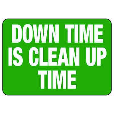 Down Time Is Clean Up Time - Industrial OSHA Machine Hazard Sign