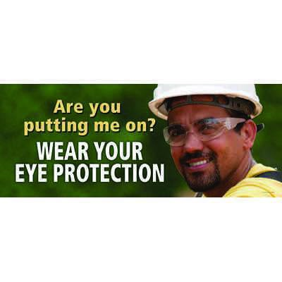 Motivational Banners - Wear Eye Protection