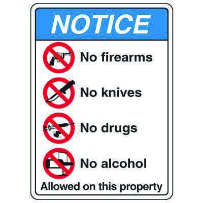 ANSI Signs - Notice No Firearms, No Knives, No Drugs, No Alcohol Allowed on this Property