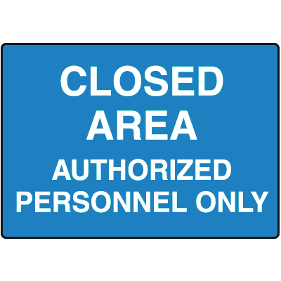 Authorized Personnel Only Sign - Closed Area