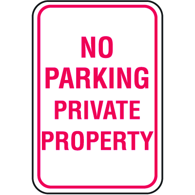 No Parking Signs - Private Property