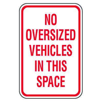 No Parking Signs - No Oversized Vehicles In This Place