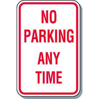 """Engineer Grade Reflective Aluminum No Parking Any Time Signs - 18 x 12"""""""
