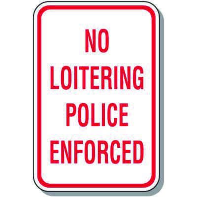 Property Protection Signs - No Loitering Police Enforced