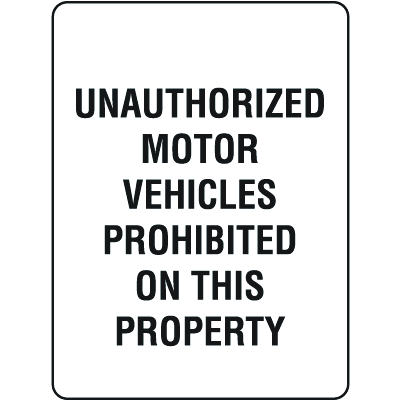 Property Signs - Unauthorized Motor Vehicles Prohibited