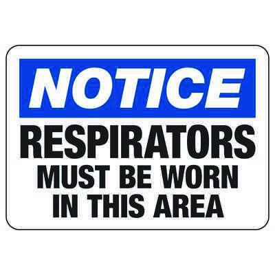 Notice Respirators Must Be Worn In This Area - PPE Sign