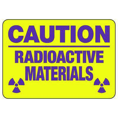 Caution Radioactive Materials - Industrial Radiation Signs