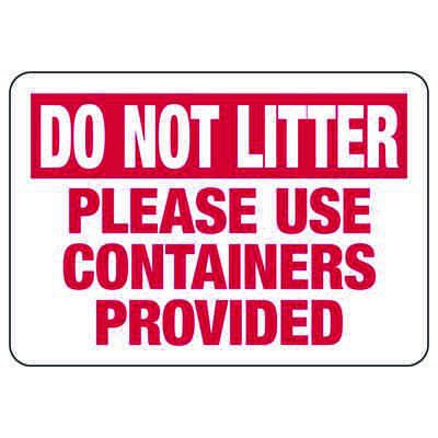 Do Not Litter Please Use Containers - Trash Sign