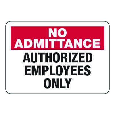 No Admittance Authorized Employees Only - Security Sign