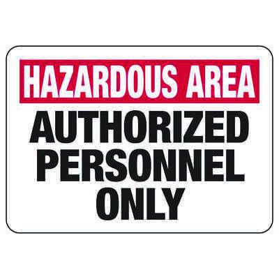 Hazardous Area Authorized Personnel - Industrial Restricted Signs