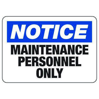Notice Maintenance Personnel Only - Restricted Area Signs