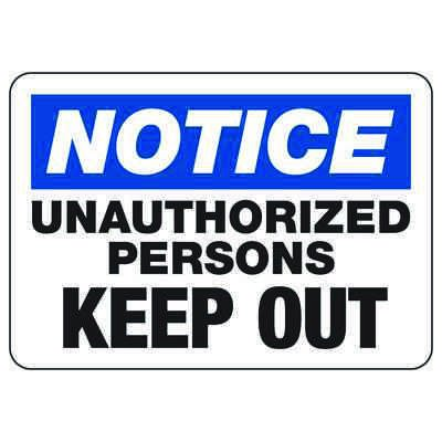 Notice Unauthorized Persons Keep Out - Security Sign