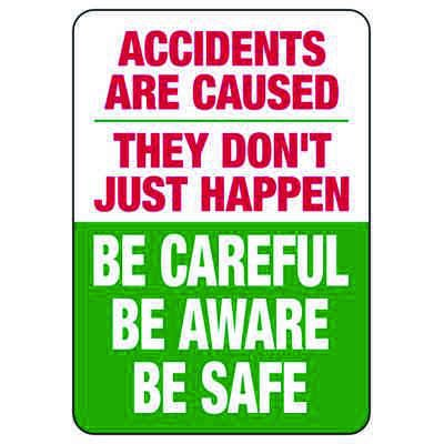 Accidents Are Caused They Don't Just Happen - Safety Reminder Signs