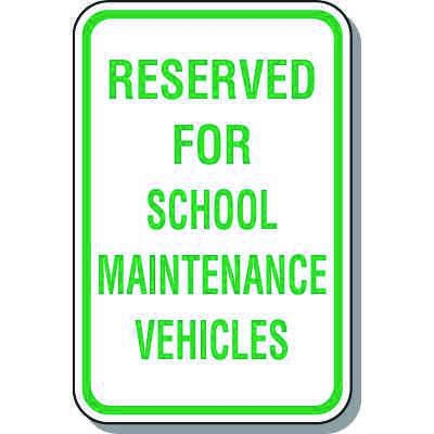 School Parking Signs - Reserved For School Maintenance
