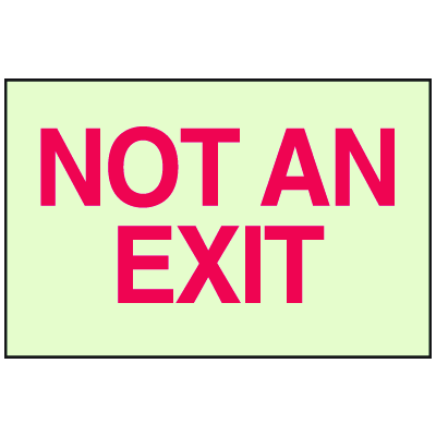 Not An Exit - Glow-In-The-Dark Fire Exit Sign