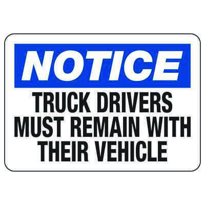 Notice Truck Drivers Remain With Vehicle  Shipping And Receiving Signs