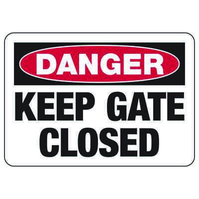 Danger Signs - Keep Gate Closed