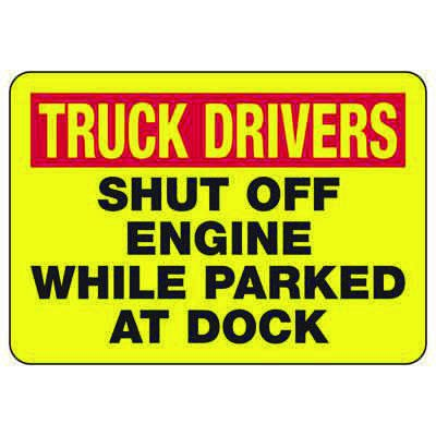 Truck Driver Shut Off Engine - Industrial Shipping and Receiving Signs