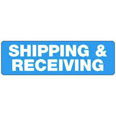 Shipping & Receiving - Industrial Shipping and Receiving Signs