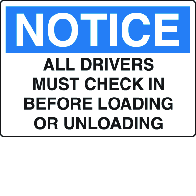 Shipping and Receiving Signs - All Drivers Must Check-In Before Loading Or Unloading