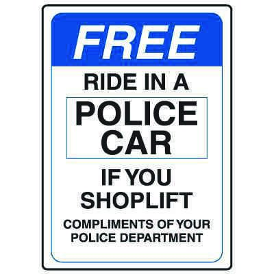 Shoplifting Signs - Free Ride In Police Car