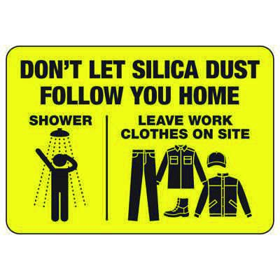 Don't Let Silica Dust Follow You Home - Silica Safety Sign
