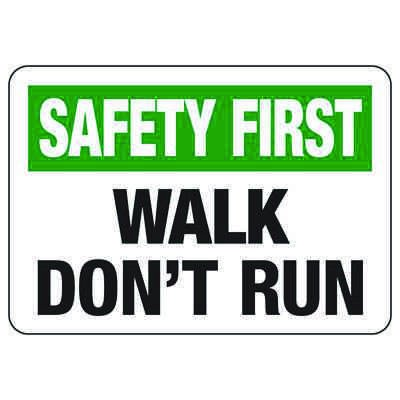 Safety First Walk Don't Run - Industrial Slip and Trip Sign