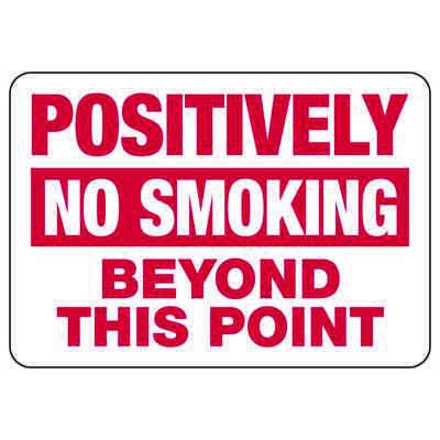 Positively No Smoking - Industrial Smoking Signs