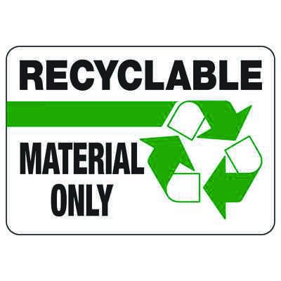 Recyclable Material Only - Recycling Sign