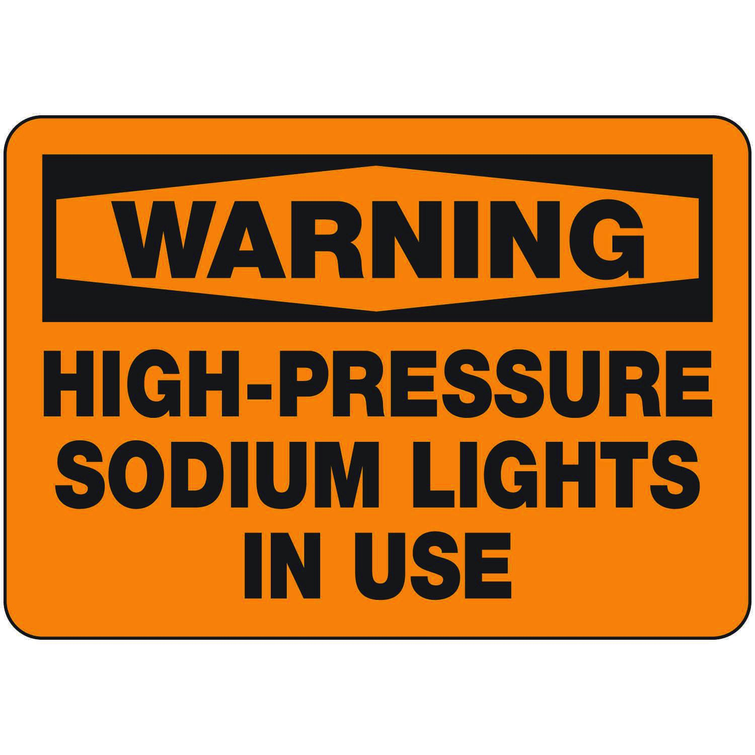Warning - High Pressure Sodium Lights In Use Signs