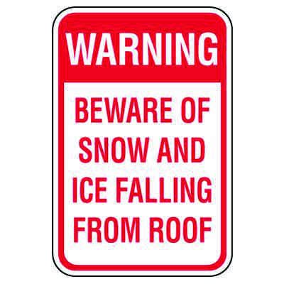 OSHA Warning Sign: Beware Of Snow And Ice Falling From Roof