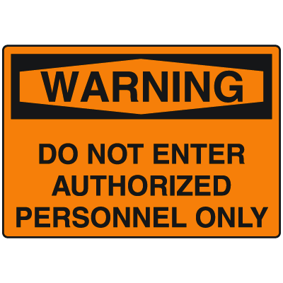 OSHA Warning Signs - Do Not Enter Authorized Personnel Only