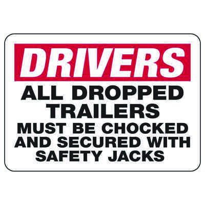 Drivers All Dropped Trailers Must Be Chocked - Wheel Chock Signs