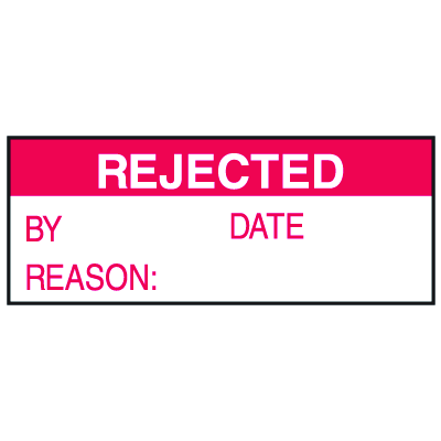 Rejected By Date Reason Write On Labels