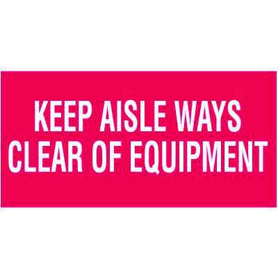 Keep Aisle Ways Clear Of Equipment Self-Adhesive Vinyl Fire Sign