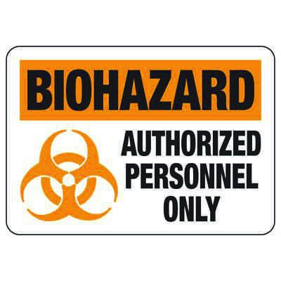 Authorized Personnel Only - Biohazard & Emergency Signs