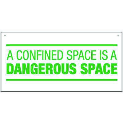 Bulk General Safety Signs - A Confined Space Is A Dangerous Space