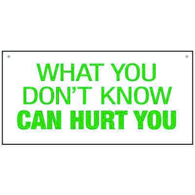 Bulk General Safety Signs - What You Don't Know Can Hurt You