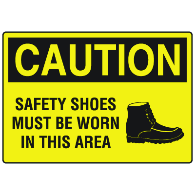 OSHA Caution Signs - Safety Shoes Must Be Worn In This Area
