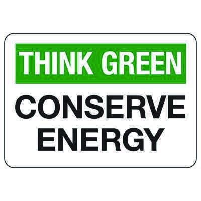 Think Green Conserve Energy - Conserve Energy And LEED Signs