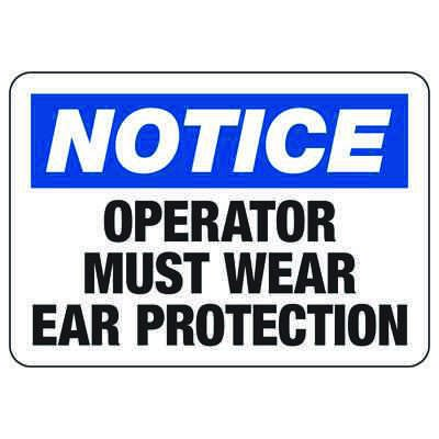 Notice Operator Must Wear Ear Protection - Machine Safety Signs