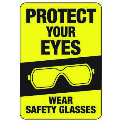 Protect Your Eyes Wear Safety Glasses - PPE Sign