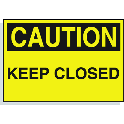 Caution Warning Labels - Keep Closed