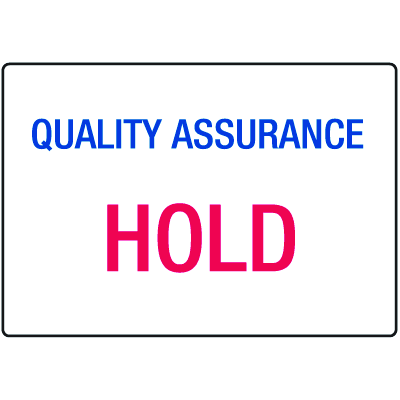 Quality Assurance Hold ISO Signs