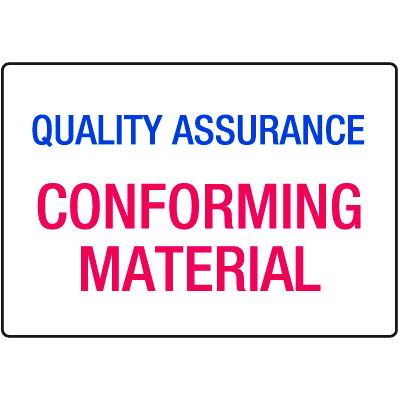 Conforming Material Quality Assurance ISO Signs