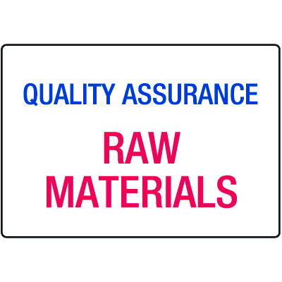 Raw Materials Quality Assurance ISO Signs