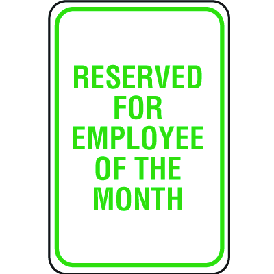 Lightweight Parking Signs - Reserved For Employee Of the Month