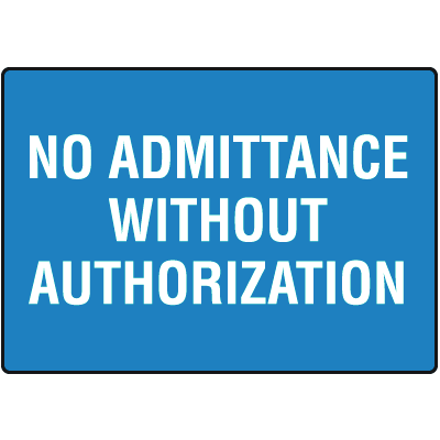 No Admittance Without Authorization  Signs