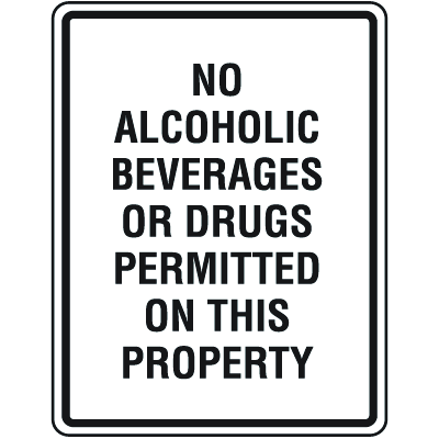 No Drug Signs - No Alocholic Beverages Allowed On This Property