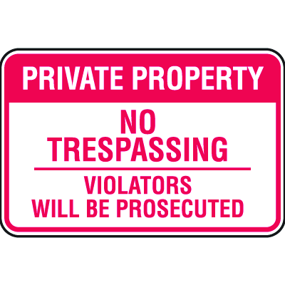 Property Security Signs- Private No Trespassing